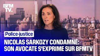 Nicolas Sarkozy condamné: son avocate s'exprime sur BFMTV
