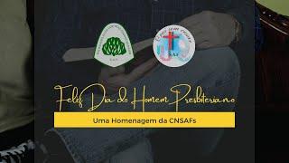 Dia do Homem Presbiteriano - Homenagem da CNSAFs