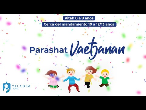 Parashat #Vaetjanan para Niños  - (8 años hasta bat/bar Mitzva)