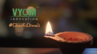 Ghar Ki Diwali | Vyom Innovations | Wideangle Studios
