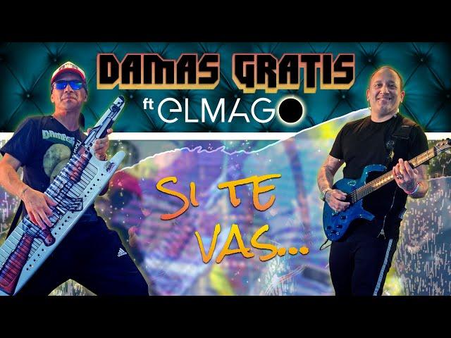 Damas Gratis - Si Te vas - Feat El Mago (En Vivo) - Damas Gratis Oficial