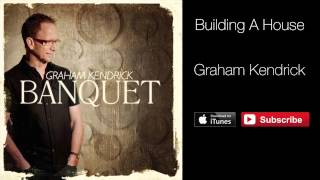 Graham Kendrick - Building A House (Isn't it good to be with friends) with lyrics