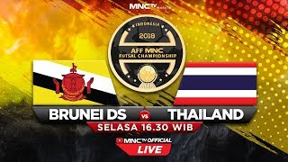 BRUNEI DS VS THAILAND (FT : 0-17) - AFF MNC Futsal Championship 2018