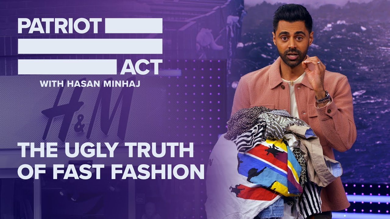 The Ugly Truth Of Fast Fashion | Patriot Act with Hasan Minhaj | Netflix
