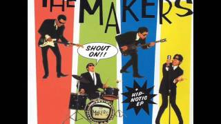 The Makers - Pushin