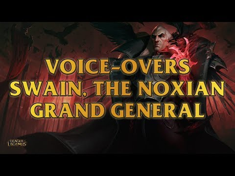 Swain, The Noxian Grand General Voice-Overs