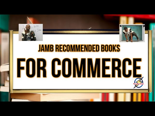 Jamb Commerce 2022 Recommended Books (Explained)