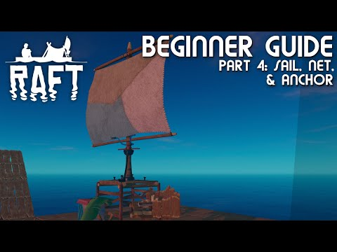 Sailing, Nets, & Anchors | Raft Beginners Guide Part 4