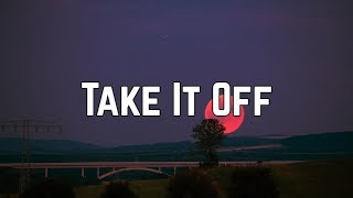 Kesha - Take It Off (Lyrics)