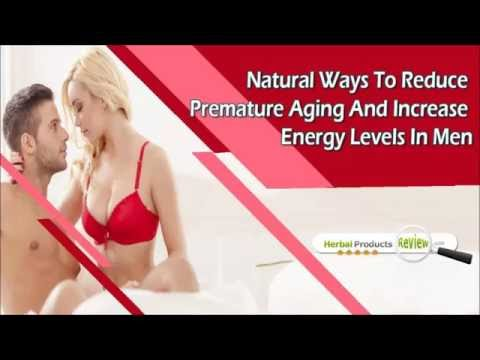 Natural Ways To Reduce Premature Aging And Increase Energy Levels In Men