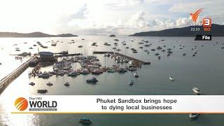 Thai PBS World ( Jun 21, 2021) : Phuket Sandbox brings hope to dying local businesses