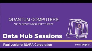 Data Hub Sessions – Quantum Computers Are Already A Security Threat