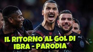 IBRA TORNA AL GOL - Parodia