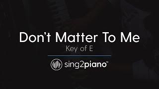 Don't Matter To Me (Key of E - Piano Karaoke Instrumental) Drake & Michael Jackson