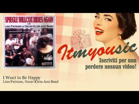 Lino Patruno, Oscar Klein Jazz Band - I Want to Be Happy