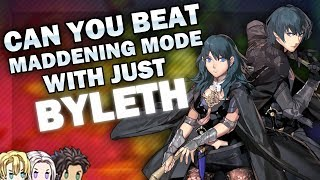Can You Beat Three Houses Maddening Mode With Only Byleth? - 40,000 Subscriber Special!