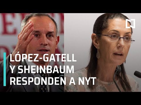 Sheinbaum y López-Gatell responden a The New York Times: buscan confrontación - En Punto