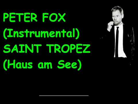 peter fox instrumental saint tropez haus am see youtube. Black Bedroom Furniture Sets. Home Design Ideas