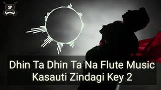 Dhin Ta Dhin Ta Na Flute Music Ringtone || Kasauti Zindagi Key 2 || Star Plus || SP Ringtone