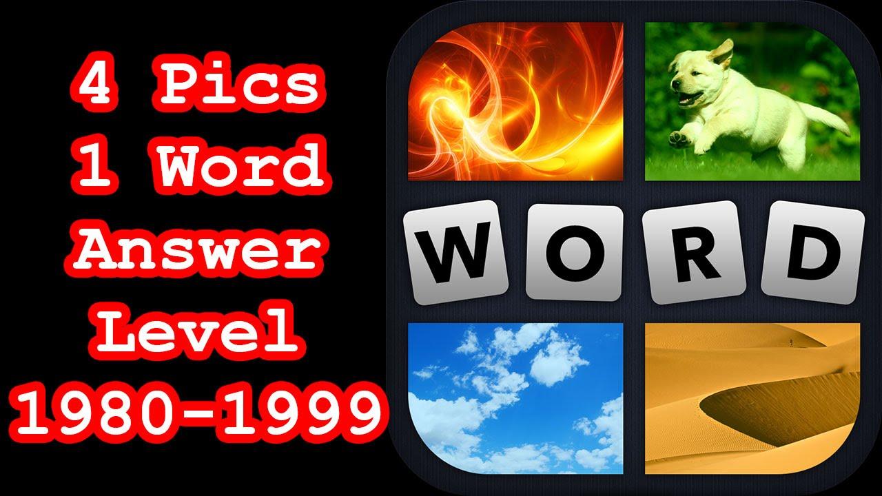4 Pics 1 Word Level 1980 1999 Hit Level 2000 Answers