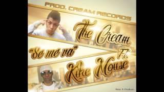 SE ME VA - KIKE MOUSE FT THE CREAM (PROD. CREAM RECORDS) Thumbnail