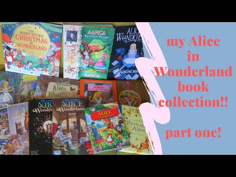 My Alice In Wonderland Book Collection!  #1