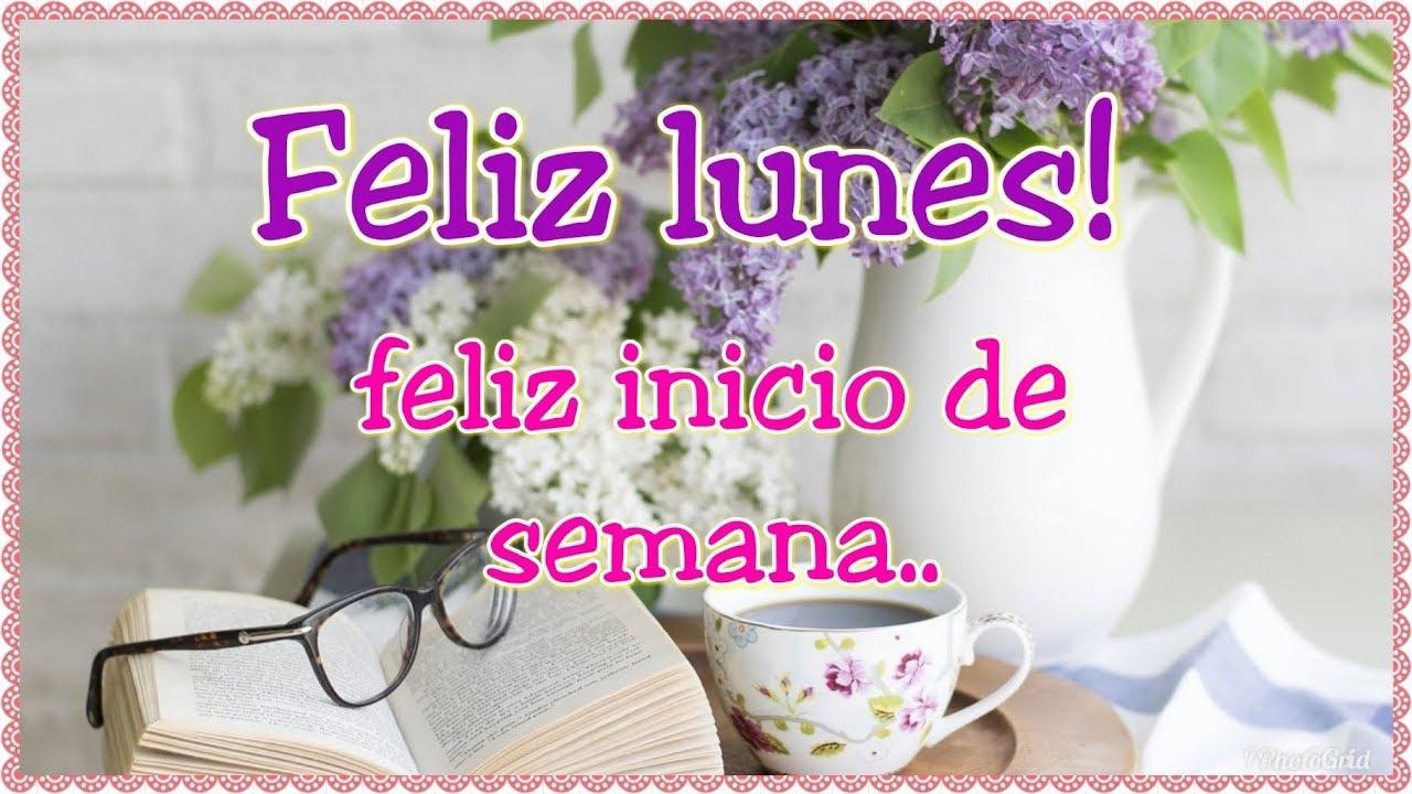 Buenos Dias Y Feliz Lunes E Inicio De Semana Para Ti Y Los