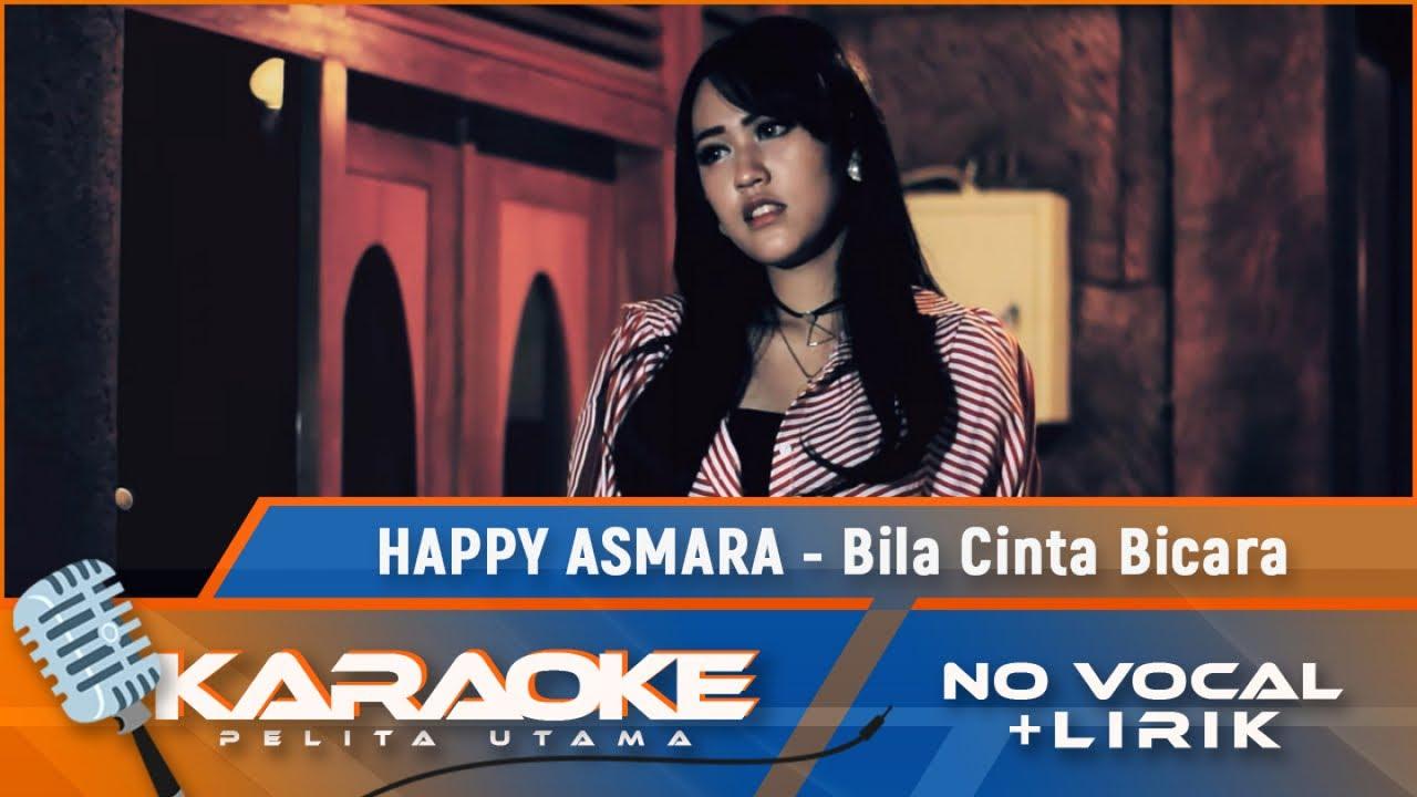 Happy Asmara - Bila Cinta Bicara   Karaoke - No Vocal