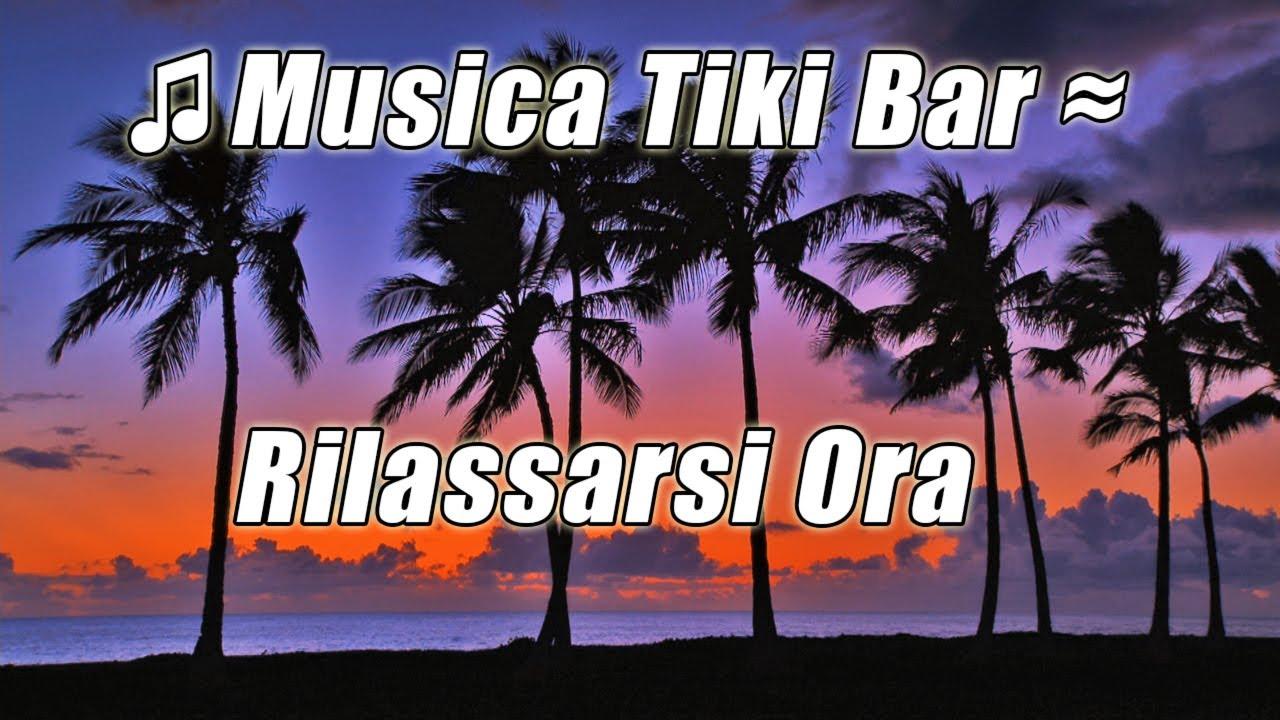 Musica Tropicale 1 Luau Tiki Bar Lounge Rilassante Hawaiano Festa In Spiaggia Hula Isola Canzoni Youtube
