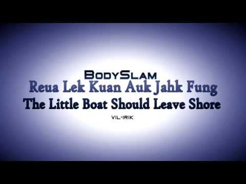 Bodyslam - Reua Lek Kuan Auk Jahk Fung [Video Lirik]