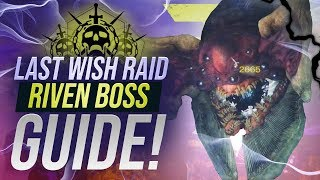 HOW TO DEFEAT RIVEN! Last Wish Raid Boss Fight Full Guide!