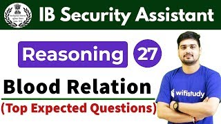 7:30 PM - IB Security Assistant 2018   Reasoning by Hitesh Sir   Blood Relation  (Top Expected Que)