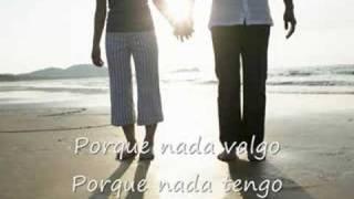 Nada valgo sin tu amor - Juanes