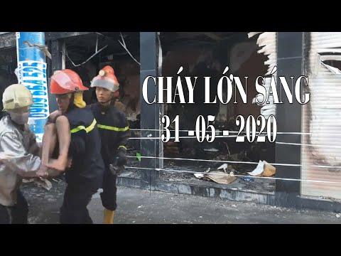 Cháy Lớn Thương Tâm Sáng 31 - 05 - 2020 LÊ TRỌNG TẤN TPHCM || Hải Cần Thơ