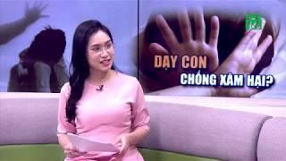 Dạy con phòng chống xâm hại tình dục? | VTC14