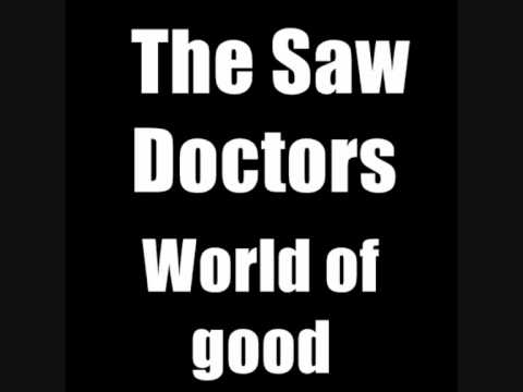 The Saw Doctors World of good