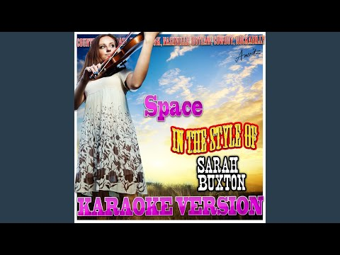 Space (In the Style of Sarah Buxton) (Karaoke Version)