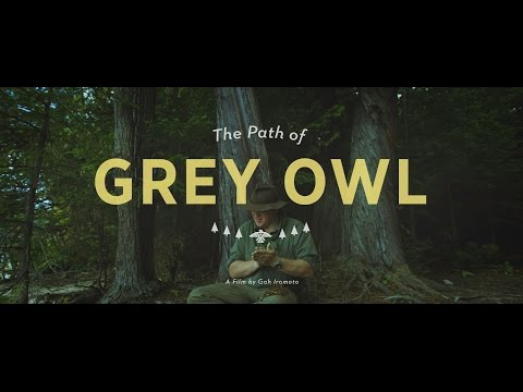 THE PATH OF GREY OWL