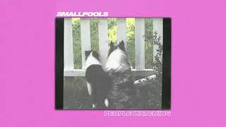 Smallpools - People Watching Official Audio