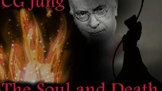 The Soul and Death, by Carl Jung (full audio).