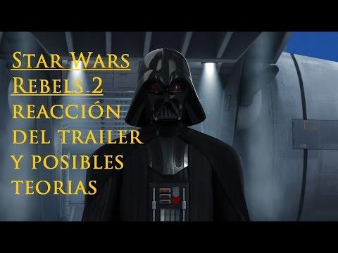 Star Wars Rebels temporada 2 (Trailer) Reacción y posibles teorías.