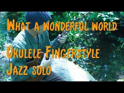 What a wonderful world - UKULELE SPROUT - Solo Fingerstyle Arrangement