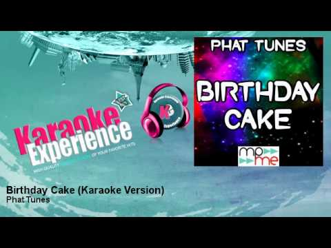 Phat Tunes - Birthday Cake - Karaoke Version