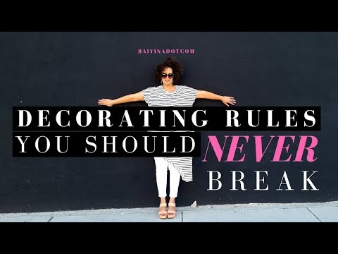5 Decorating Rules You Should NEVER Break