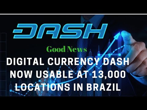 Why Dash - Cryptocurrency Dash now usable at 13000 locations in Brazil clone