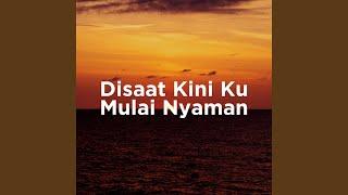 Download Disaat Kini Ku Mulai Nyaman