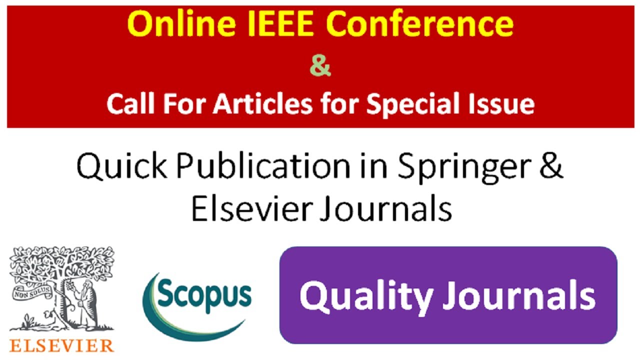 Online IEEE Conference   Quick Publication  Call for Paper for Special Issues at Elsevier & Springer