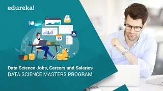 Data Scientist Job, Career & Salary | Data Scientist Salary | Data Science Masters Program | Edureka
