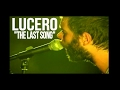 "watch he video of LUCERO ""The Last Song"" Live at Ace's Basement (Multi Camera) October 16, 2004"