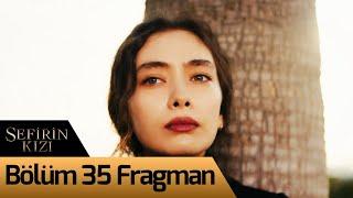 Sefirin Kızı 35. Bölüm Fragman